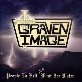 GRAVEN IMAGE - PEOPLE IN HELL STILL WANT ICE WATER CD (NEW)