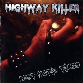 HIGHWAY KILLER - LOST METAL TALES CD (NEW)