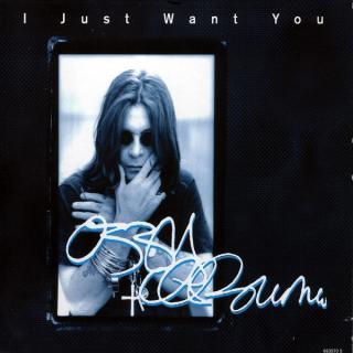 OZZY OSBOURNE - I JUST WANT YOU CD'S