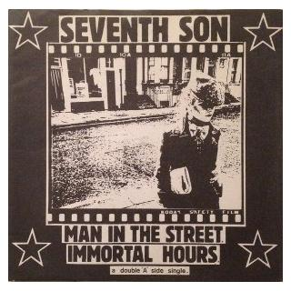 """SEVENTH SON - MAN IN THE STREET/IMMORTAL HOURS 7"""""""