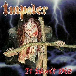 IMPALER - IT WON'T DIE CD