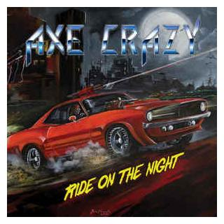 AXE CRAZY - RIDE ON THE NIGHT (LTD EDITION 50 COPIES COLOUR VINYL, GATEFOLD) LP (NEW)