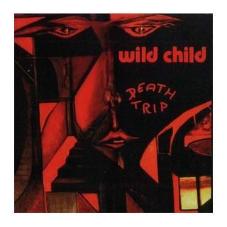 WILD CHILD - DEATH TRIP LP