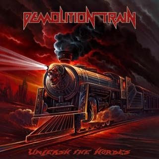 DEMOLITION TRAIN - UNLEASH THE HORDES CD (NEW)