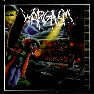 WARGASM - WHY PLAY AROUND LP