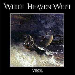 "WHILE HEAVEN WEPT - VESSEL (LTD EDITION BLACK VINYL) 7"" (NEW)"