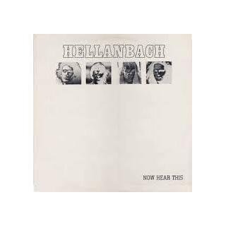 HELLANBACH - NOW HEAR THIS LP